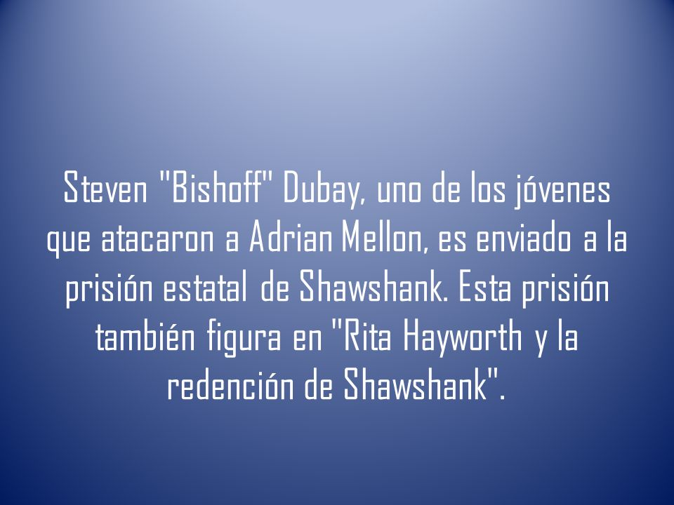 Steven Bishoff Dubay, uno de los jóvenes que atacaron a Adrian Mellon, es enviado a la prisión estatal de Shawshank.