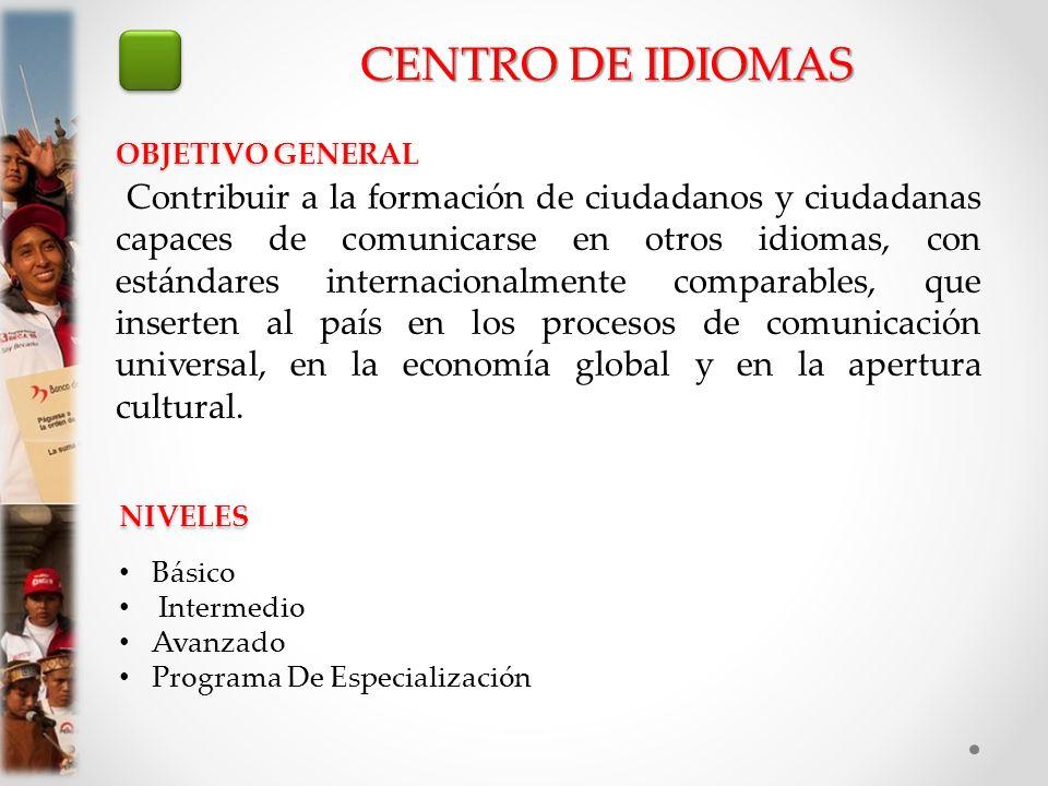 CENTRO DE IDIOMAS OBJETIVO GENERAL.