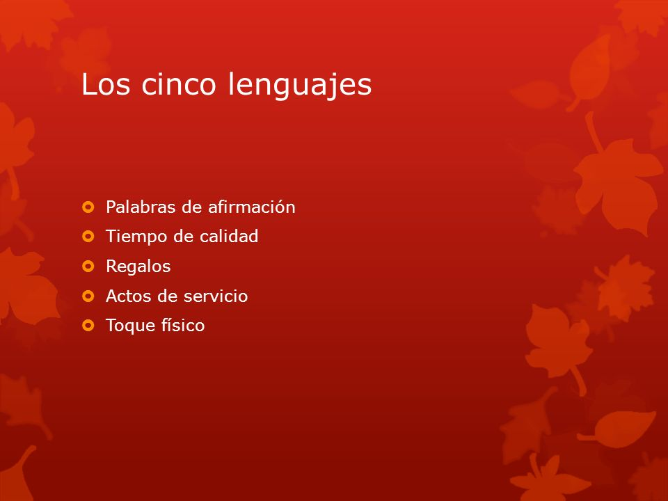 Los cinco lenguajes Palabras de afirmación Tiempo de calidad Regalos