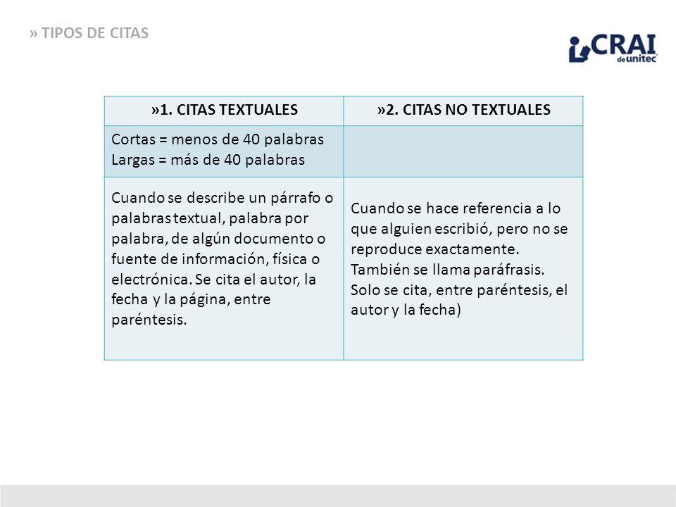 » TIPOS DE CITAS »1. CITAS TEXTUALES. »2. CITAS NO TEXTUALES. Cortas = menos de 40 palabras. Largas = más de 40 palabras.