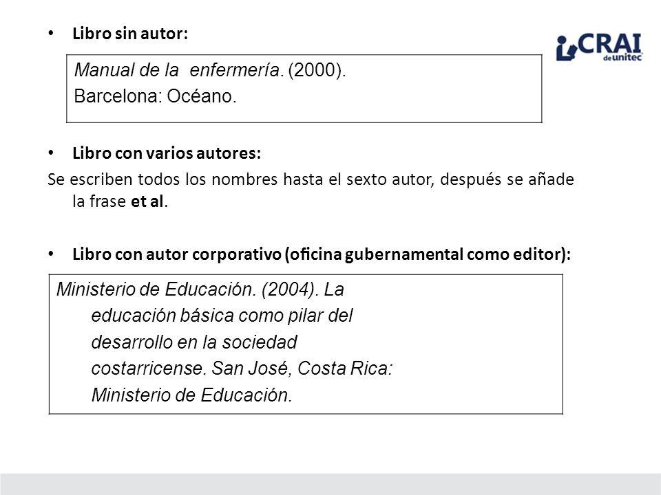 Libro sin autor: Manual de la enfermería. (2000). Barcelona: Océano. Libro con varios autores: