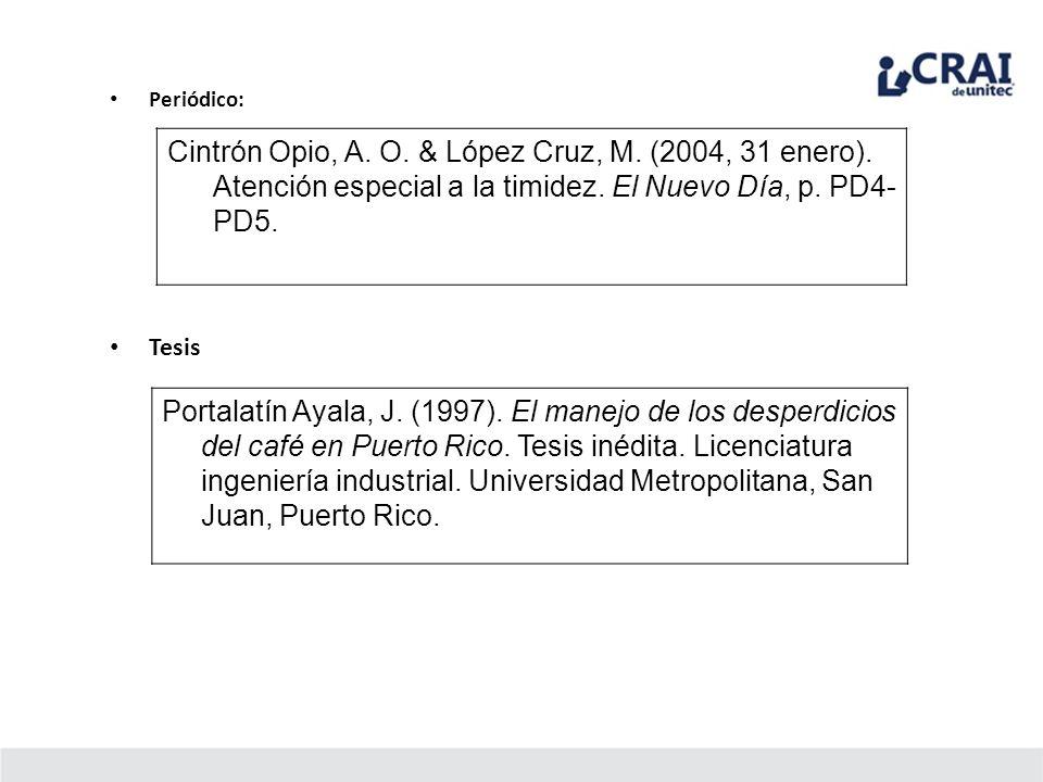 Periódico: Cintrón Opio, A. O. & López Cruz, M. (2004, 31 enero). Atención especial a la timidez. El Nuevo Día, p. PD4-PD5.