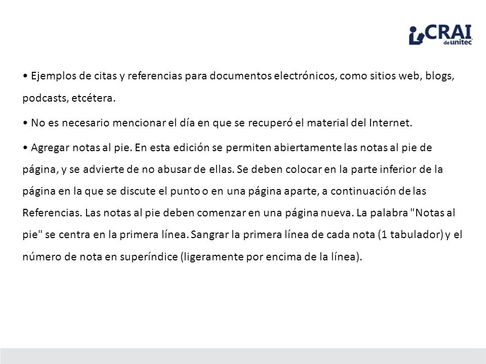 • Ejemplos de citas y referencias para documentos electrónicos, como sitios web, blogs, podcasts, etcétera.