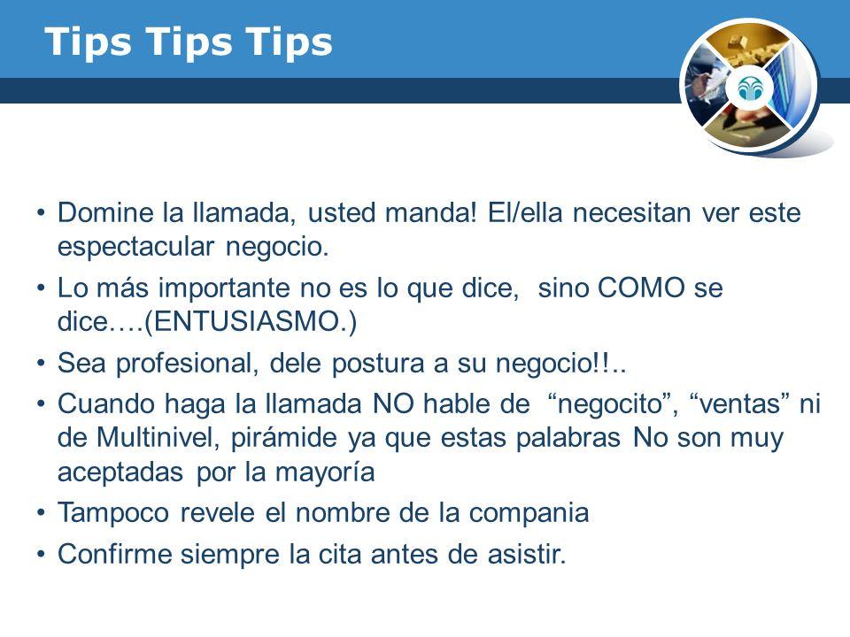 Tips Tips Tips Domine la llamada, usted manda! El/ella necesitan ver este espectacular negocio.