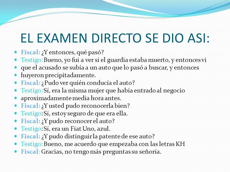 EL EXAMEN DIRECTO SE DIO ASI: