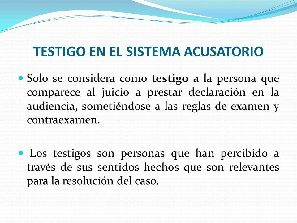 TESTIGO EN EL SISTEMA ACUSATORIO