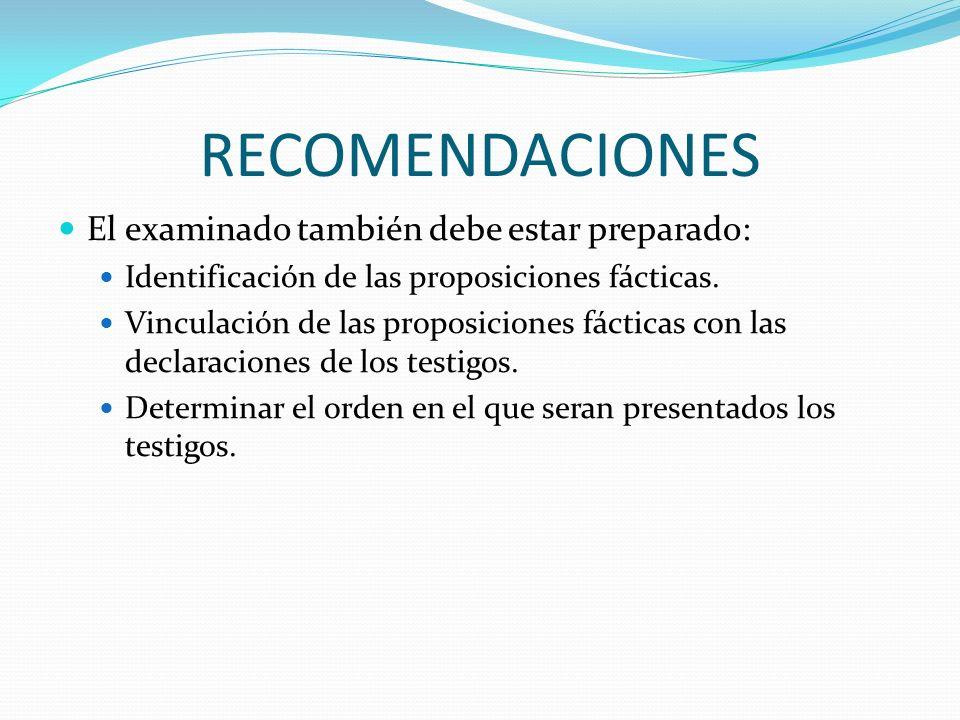 RECOMENDACIONES El examinado también debe estar preparado: