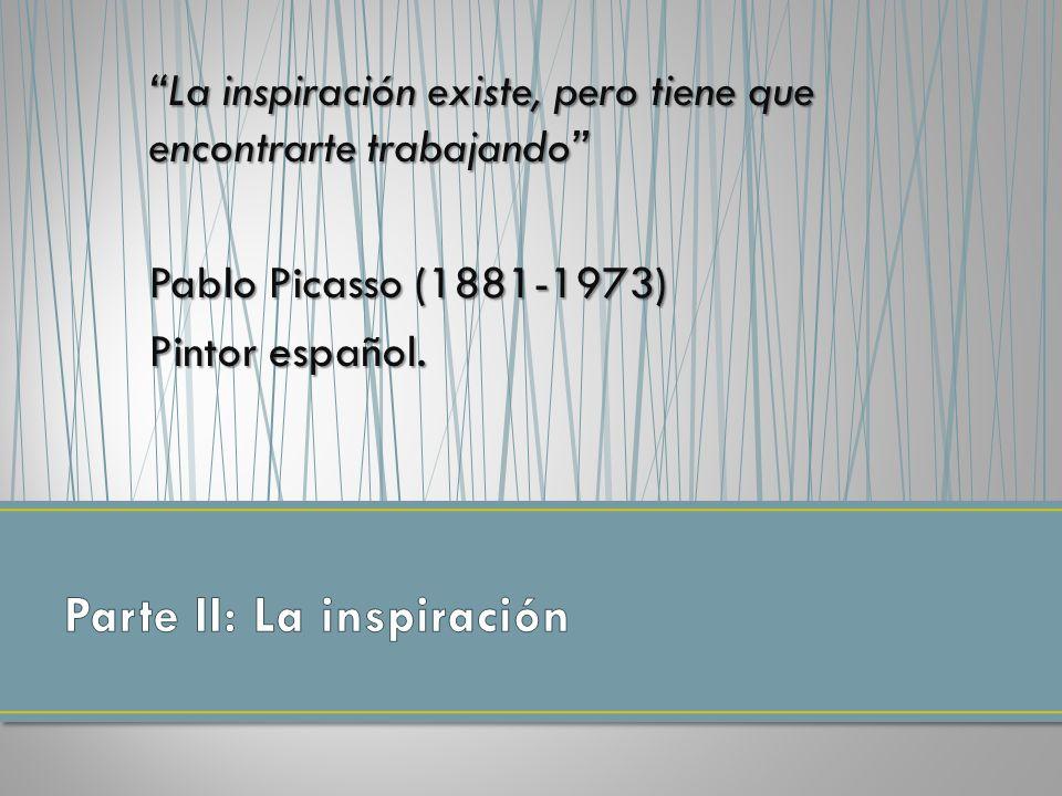 Parte II: La inspiración