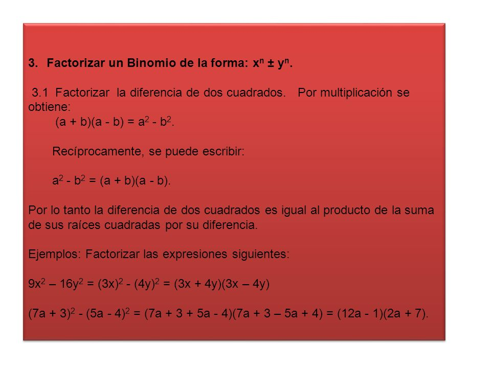 Factorizar un Binomio de la forma: xn ± yn.