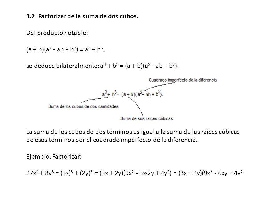 3.2 Factorizar de la suma de dos cubos.