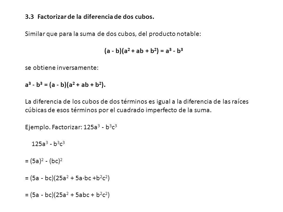 3.3 Factorizar de la diferencia de dos cubos.