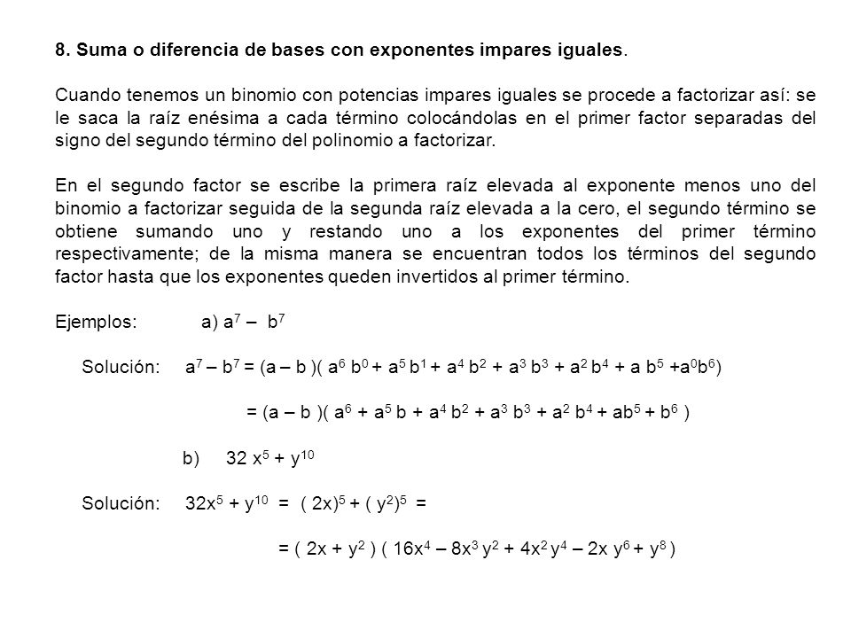 8. Suma o diferencia de bases con exponentes impares iguales.