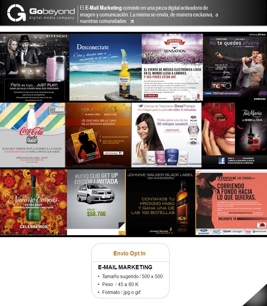 El E-Mail Marketing consiste en una pieza digital activadora de imagen y comunicación. La misma se envía, de manera exclusiva, a nuestras comunidades.