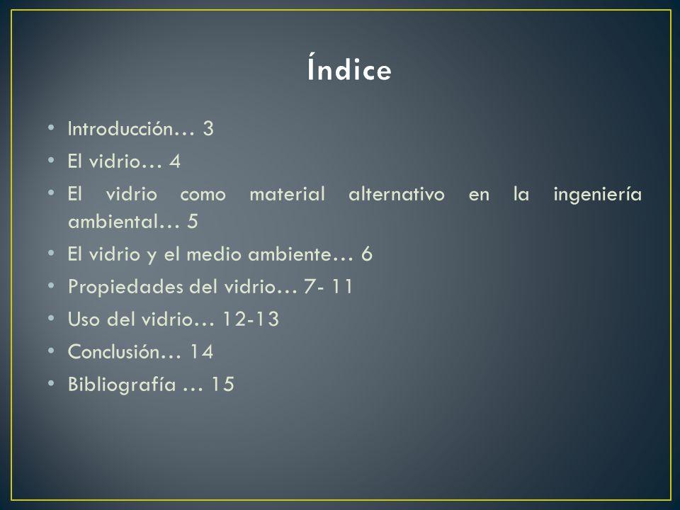 Índice Introducción… 3 El vidrio… 4