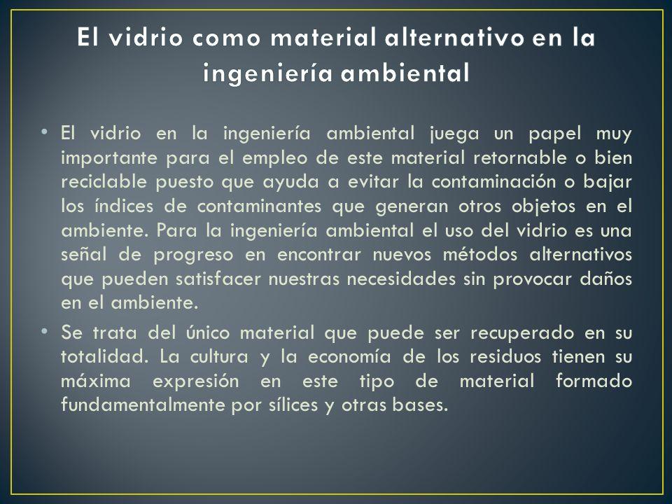 El vidrio como material alternativo en la ingeniería ambiental