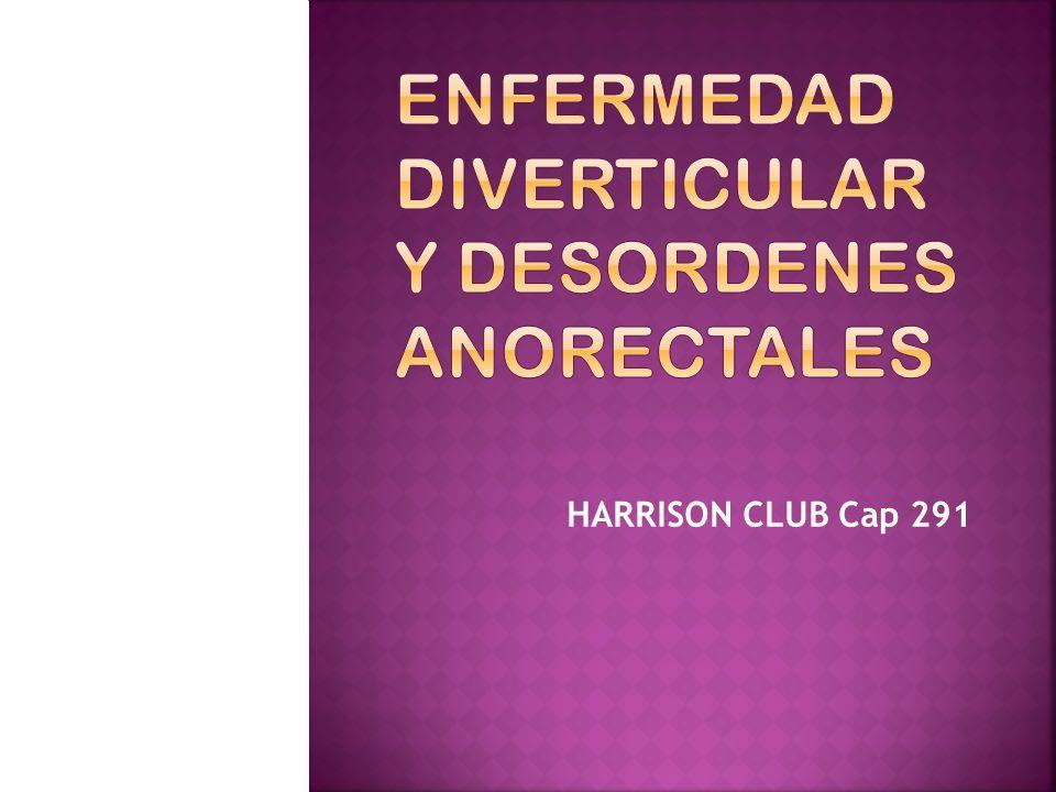 ENFERMEDAD DIVERTICULAR Y DESORDENES ANORECTALES