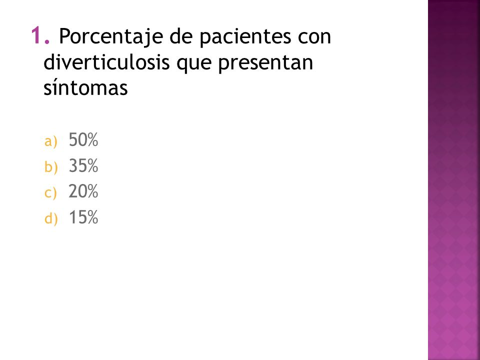 1. Porcentaje de pacientes con diverticulosis que presentan síntomas