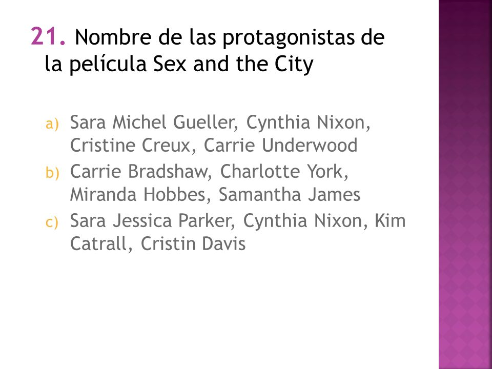 21. Nombre de las protagonistas de la película Sex and the City