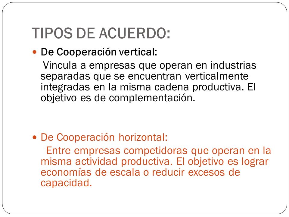 TIPOS DE ACUERDO: De Cooperación vertical: