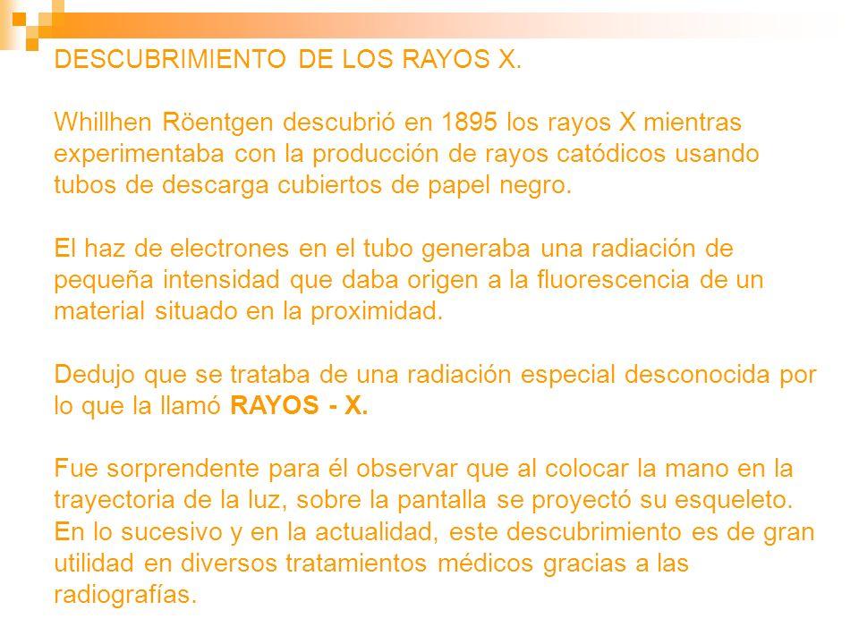 DESCUBRIMIENTO DE LOS RAYOS X.