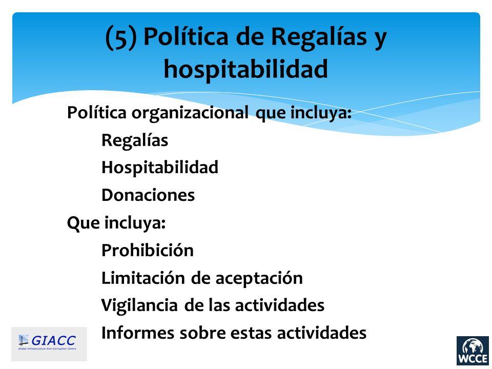 (5) Política de Regalías y hospitabilidad