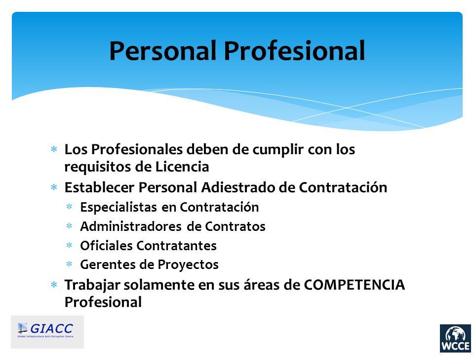 Personal Profesional Los Profesionales deben de cumplir con los requisitos de Licencia. Establecer Personal Adiestrado de Contratación.