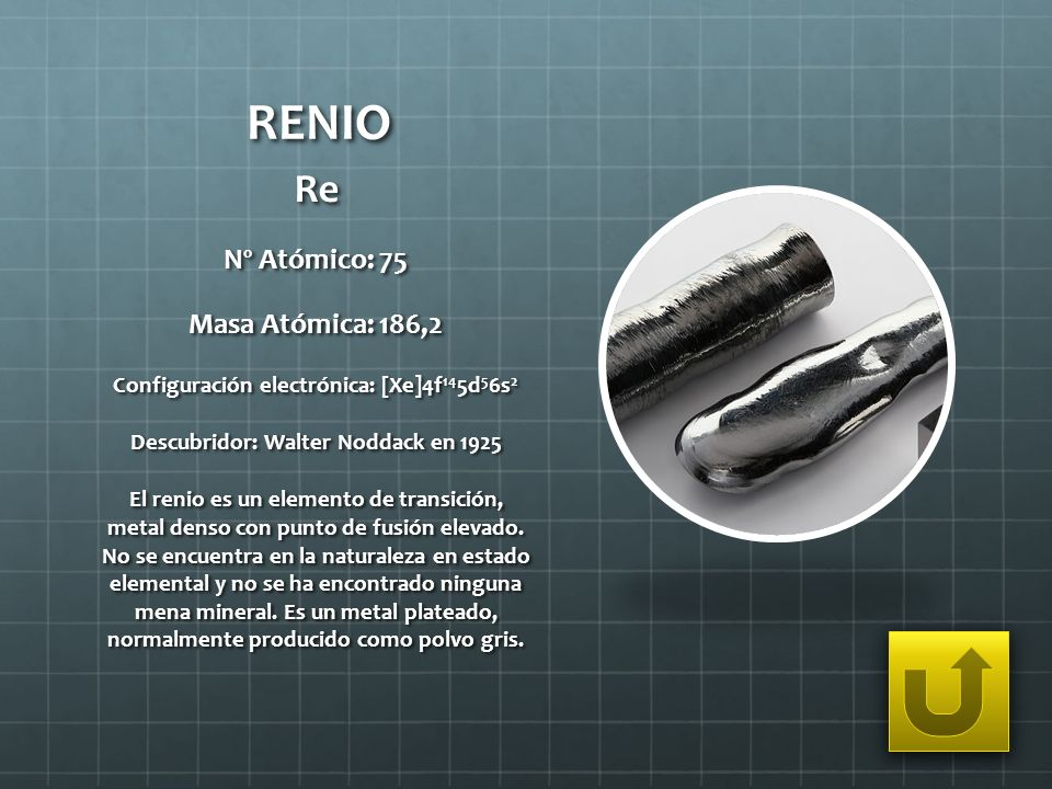 RENIO Re Nº Atómico: 75 Masa Atómica: 186,2