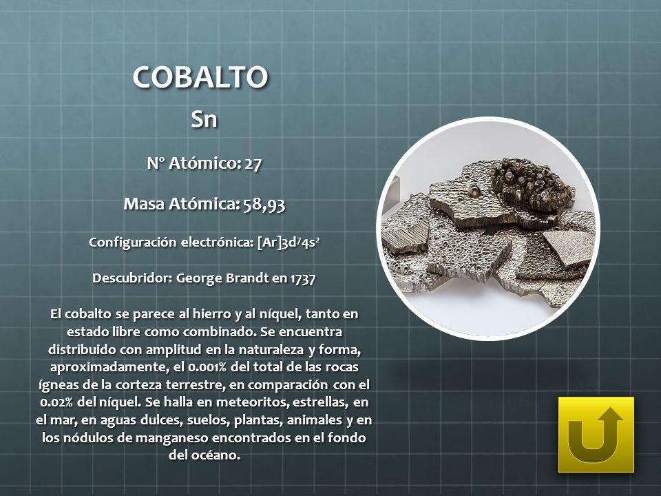 COBALTO Sn Nº Atómico: 27 Masa Atómica: 58,93