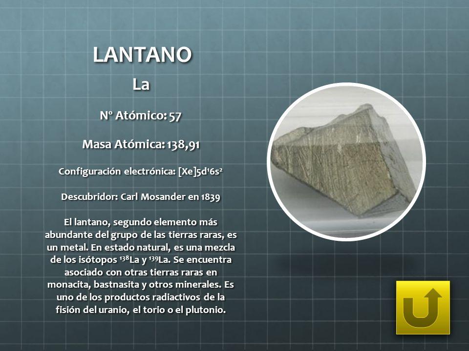 LANTANO La Nº Atómico: 57 Masa Atómica: 138,91