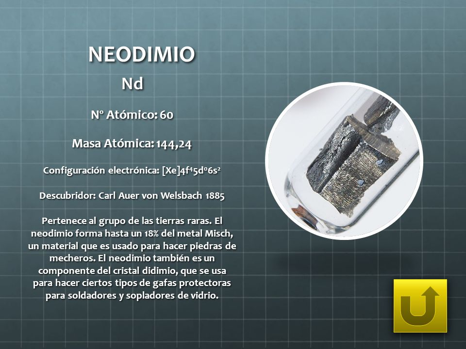 NEODIMIO Nd Nº Atómico: 60 Masa Atómica: 144,24