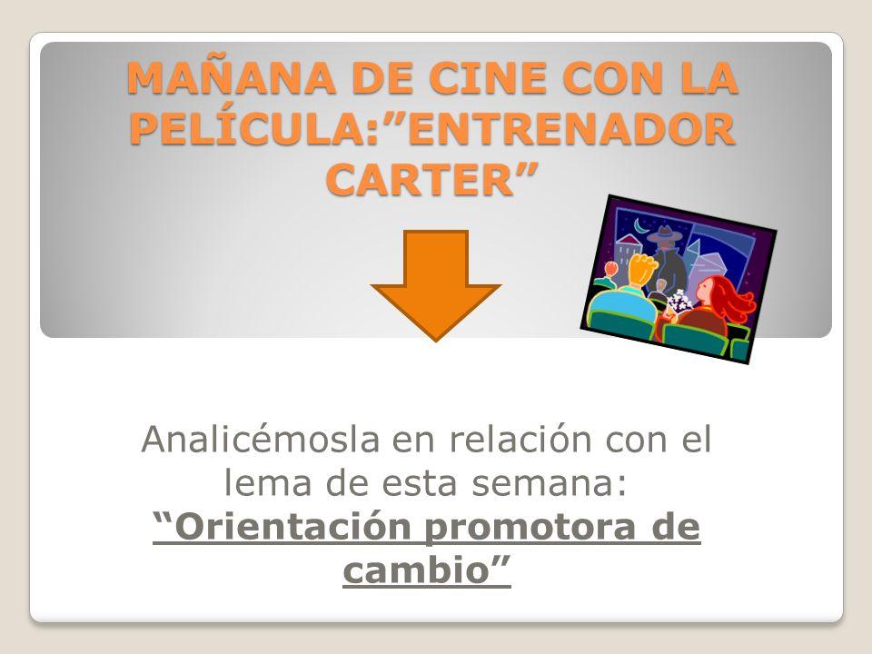 MAÑANA DE CINE CON LA PELÍCULA: ENTRENADOR CARTER
