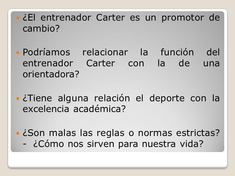 ¿El entrenador Carter es un promotor de cambio