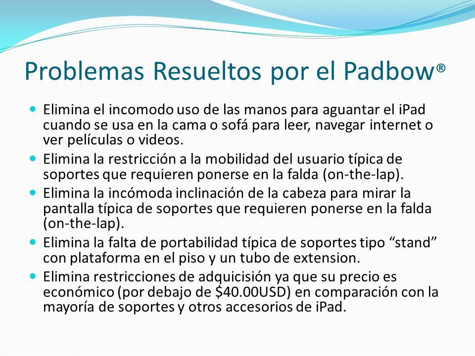 Problemas Resueltos por el Padbow®