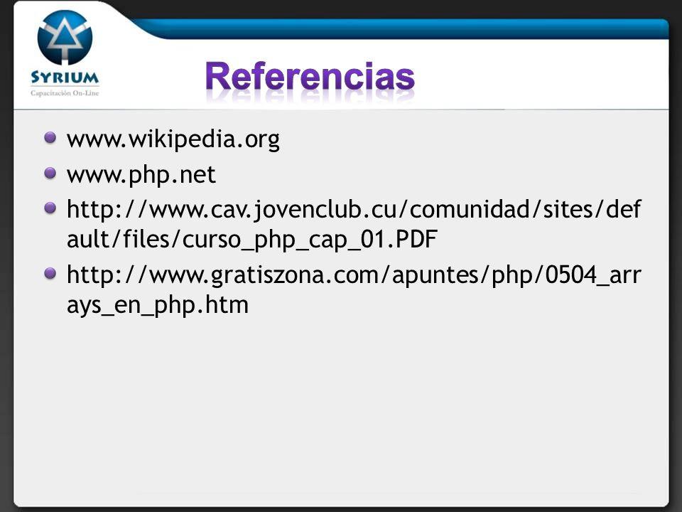 Referencias www.wikipedia.org www.php.net