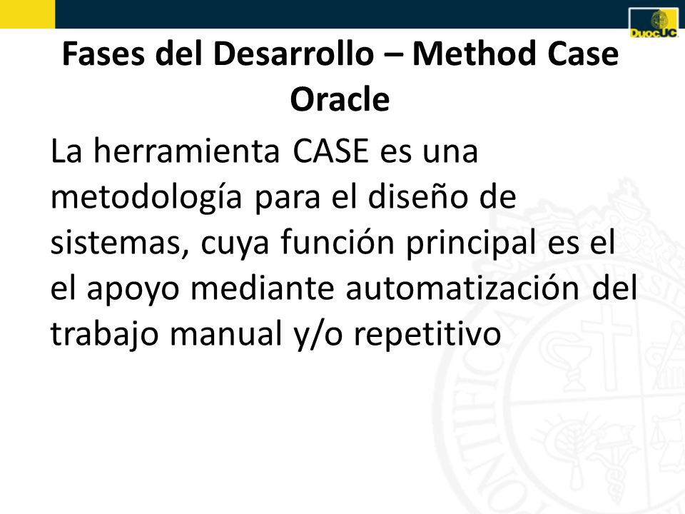 Fases del Desarrollo – Method Case Oracle
