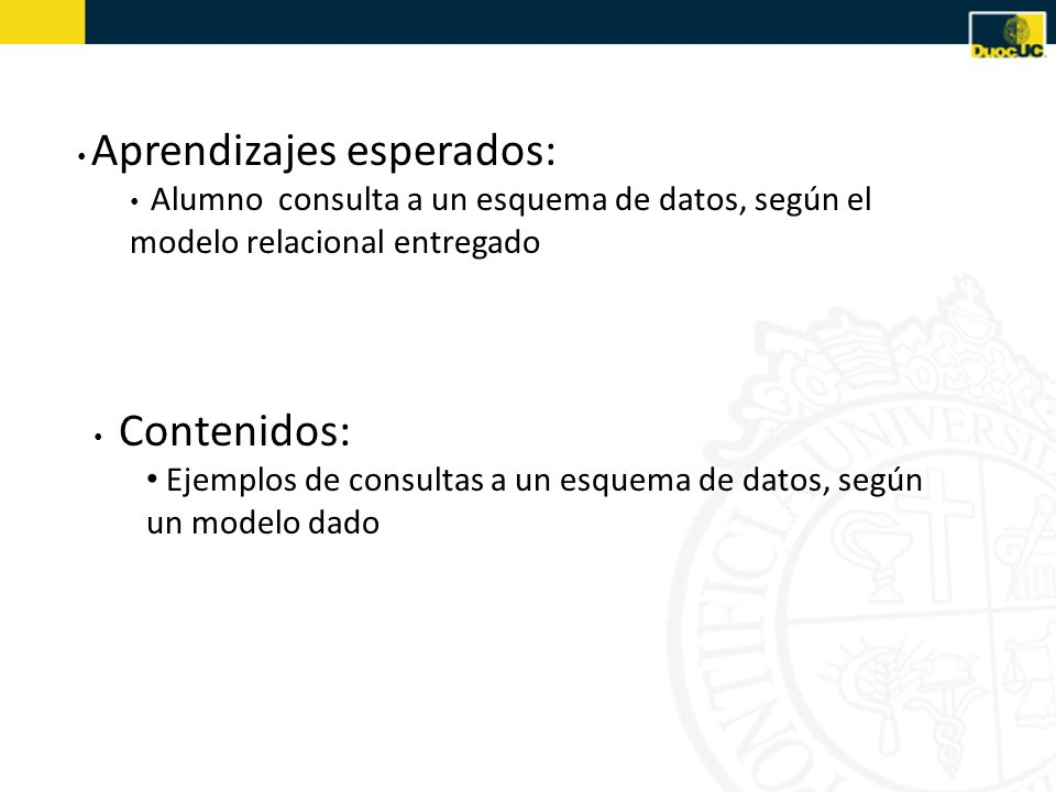 Ejemplos de consultas a un esquema de datos, según un modelo dado