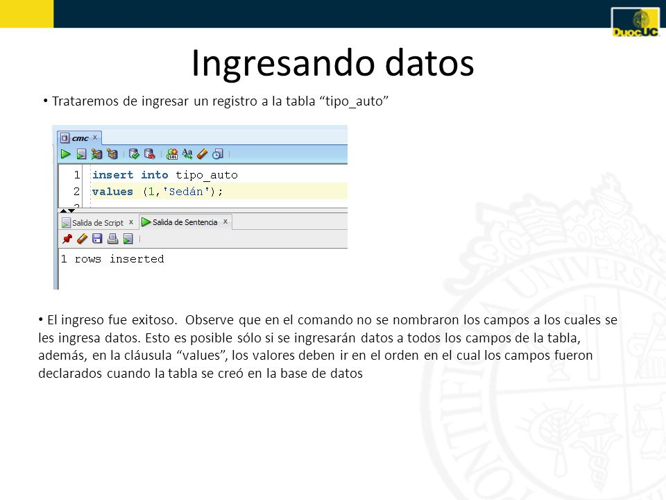 Ingresando datos Trataremos de ingresar un registro a la tabla tipo_auto