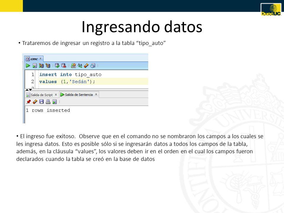 Ingresando datosTrataremos de ingresar un registro a la tabla tipo_auto