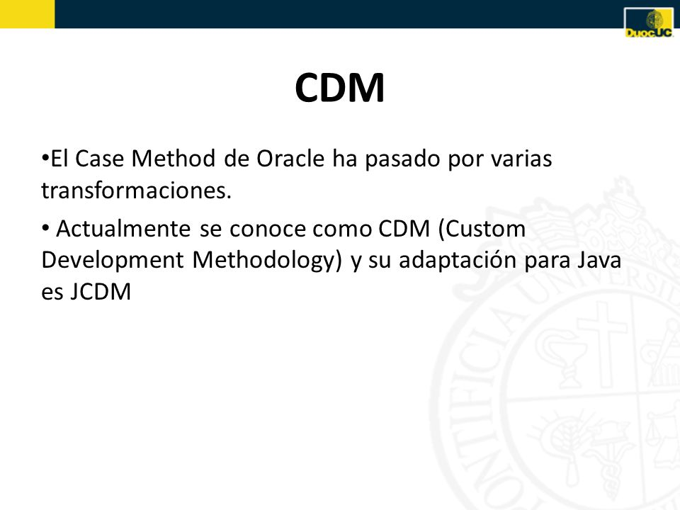 CDM El Case Method de Oracle ha pasado por varias transformaciones.