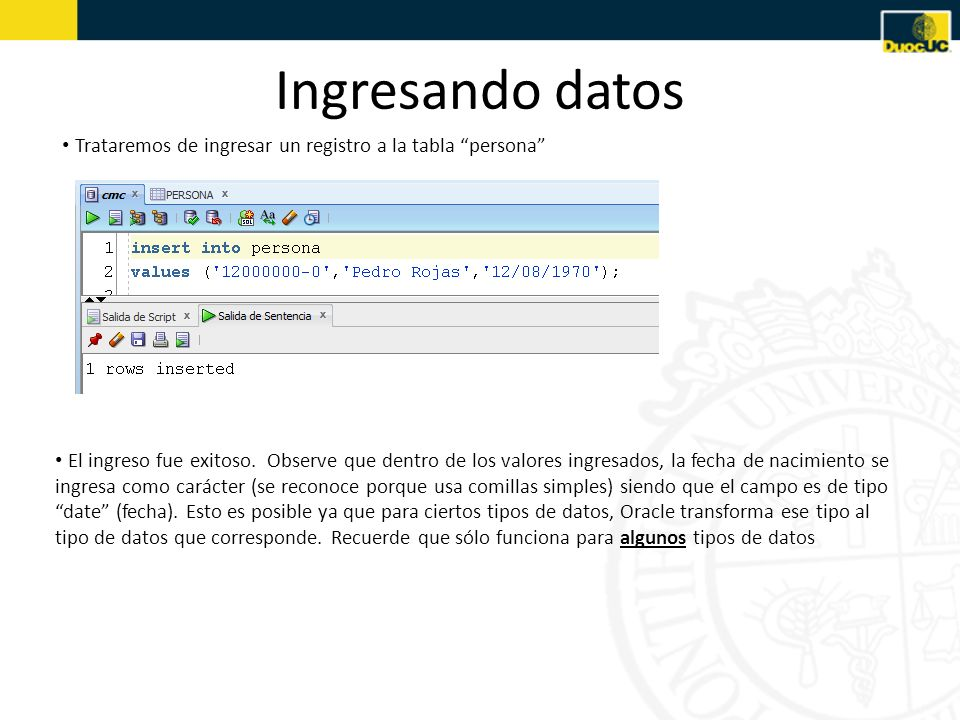 Ingresando datos Trataremos de ingresar un registro a la tabla persona