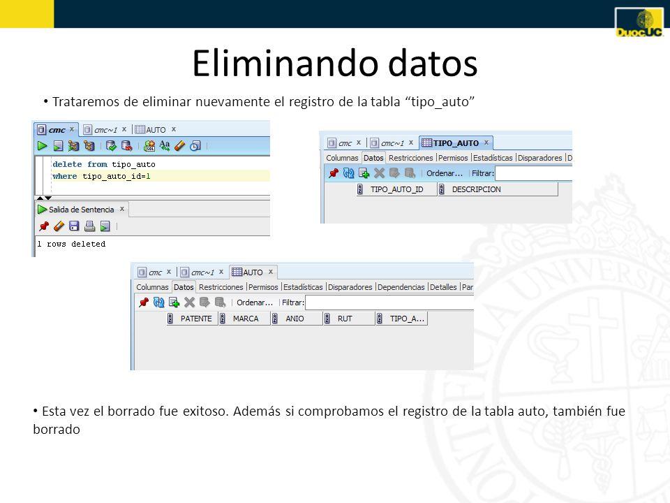Eliminando datosTrataremos de eliminar nuevamente el registro de la tabla tipo_auto