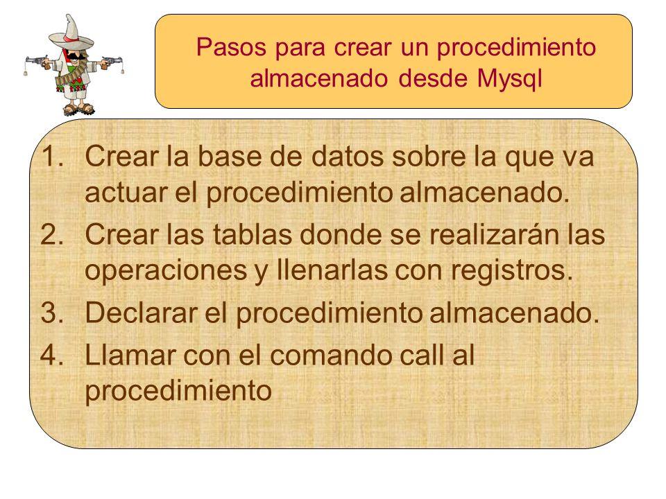 Pasos para crear un procedimiento almacenado desde Mysql