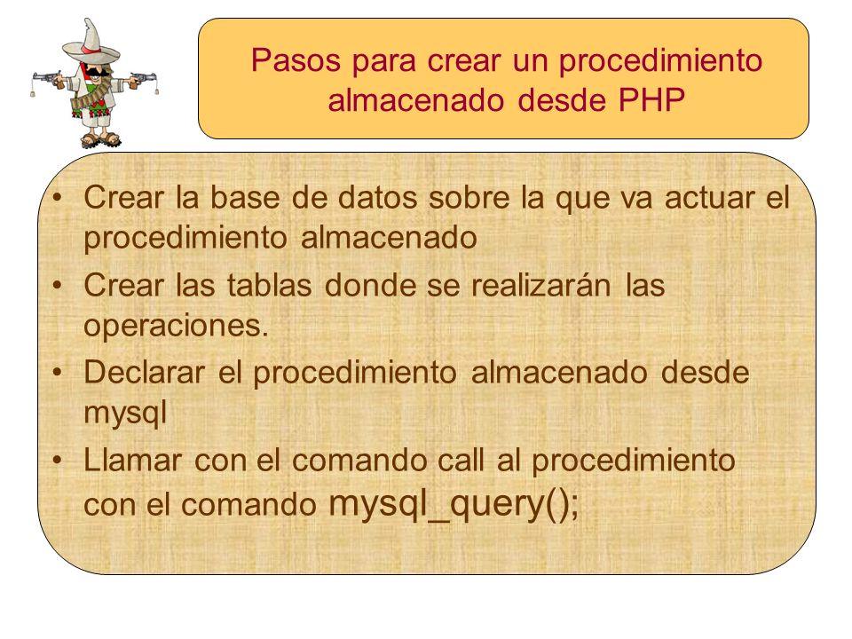 Pasos para crear un procedimiento almacenado desde PHP