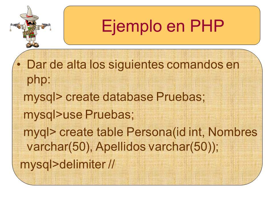 Ejemplo en PHP Dar de alta los siguientes comandos en php: