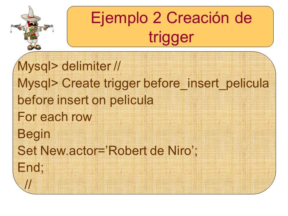 Ejemplo 2 Creación de trigger