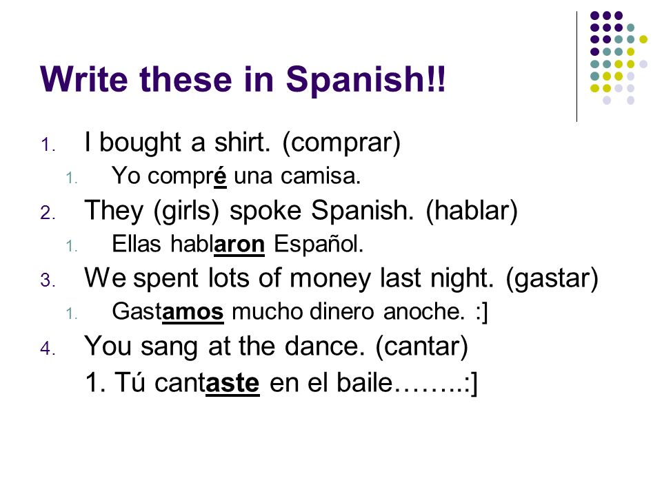 Write these in Spanish!! I bought a shirt. (comprar)