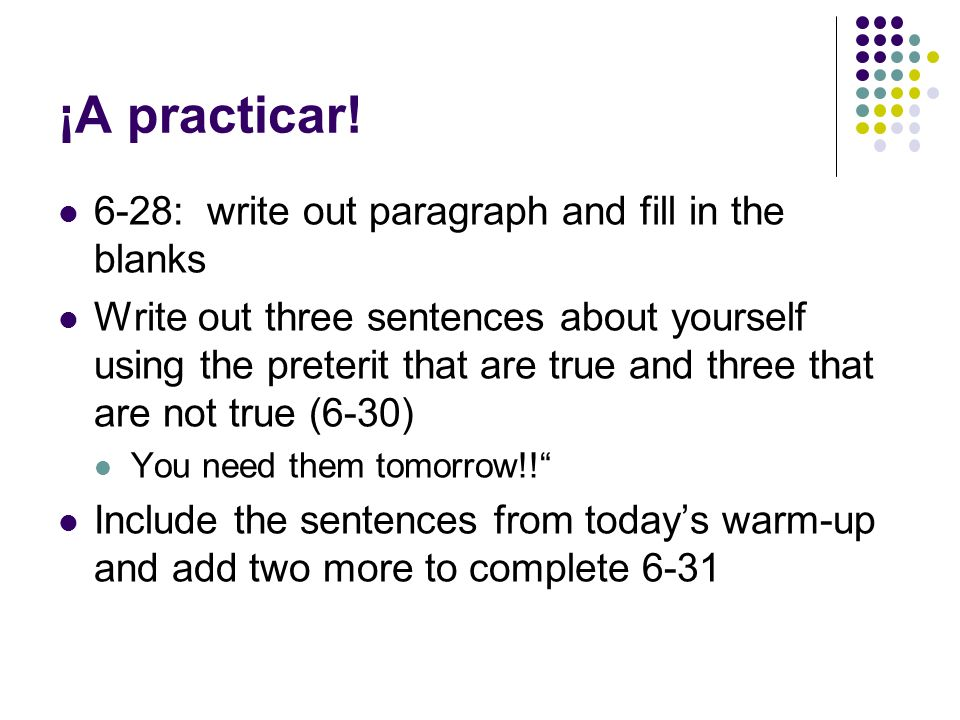 ¡A practicar! 6-28: write out paragraph and fill in the blanks