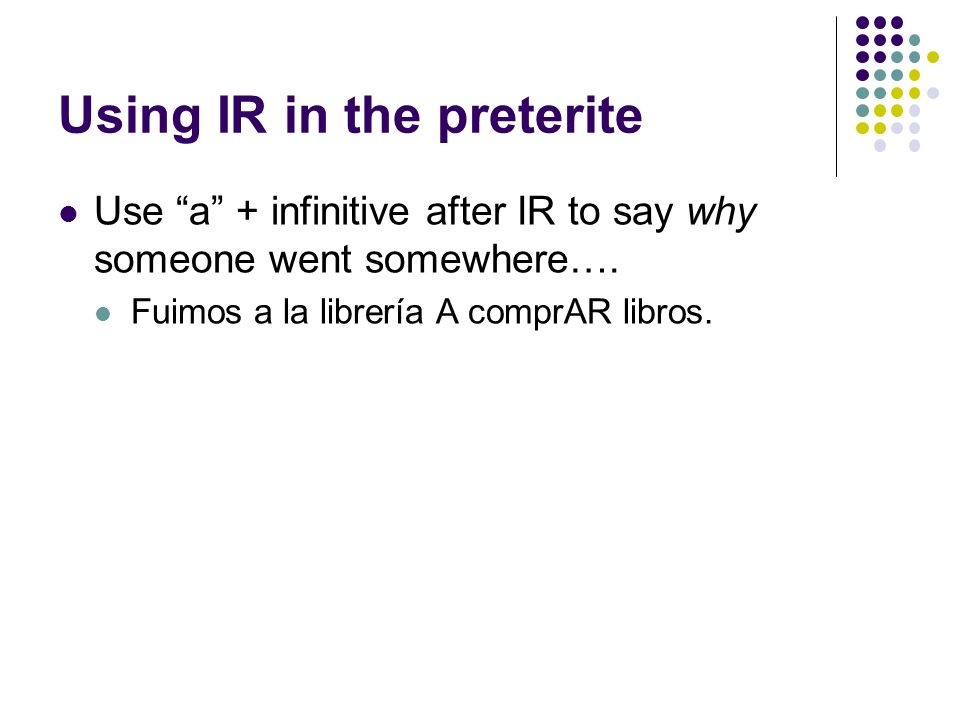 Using IR in the preterite