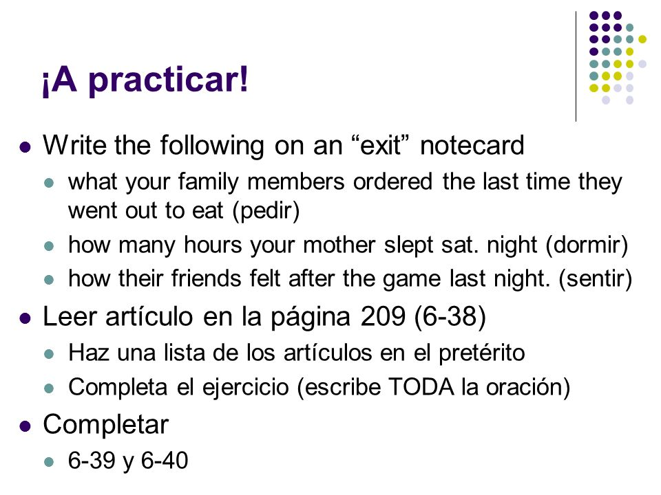 ¡A practicar! Write the following on an exit notecard