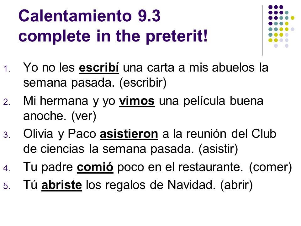 Calentamiento 9.3 complete in the preterit!